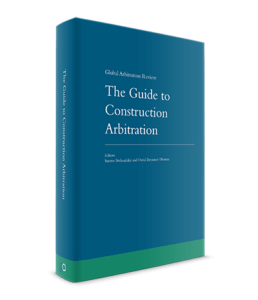 The Guide to Construction Arbitration – Global Arbitration Review